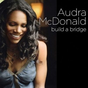 Audra McDonald: Build a Bridge