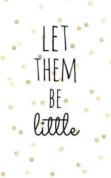 A Let them Be Little